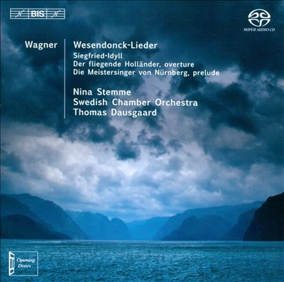 Wagner: Wesendonck-Lieder, Sigfried-Idyll, Overtures