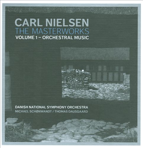 Nielsen: The Masterworks, Vol. 1: Orchestral Music